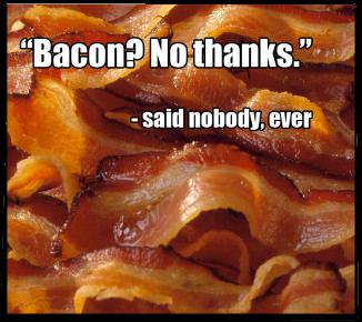 Humor: Bacon